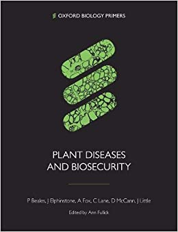 Plant Diseases and Biosecurity Oxford Biology Primers ...