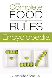 The Complete Food Rules Encyclopedia (Food Rules Series Book 14) (English Edition)