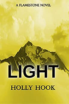 Light (A Flamestone Novel) (Flamestone Trilogy Book 4) by [Hook, Holly]