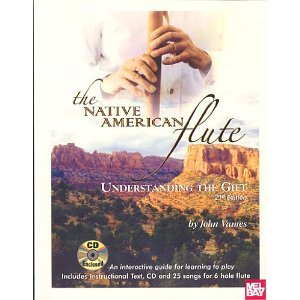 The Native American Flute: Understanding the Gift [Spiral-bound] [2003] 2 Ed. John Vames