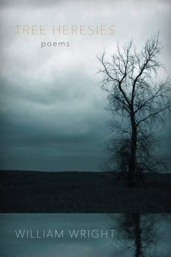 Tree Heresies: Poems
