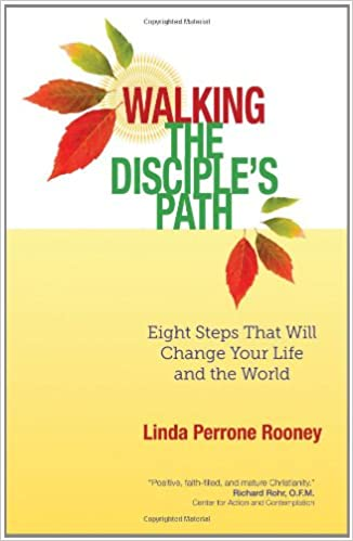 Download Walking the Disciple's Path: Eight Steps That Will Change Your Life and the World PDF