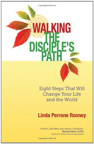 Walking the Disciple's Path: Eight Steps That Will Change Your Life and the World