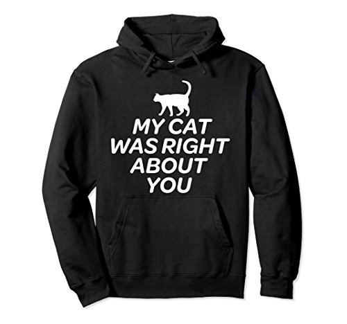 Lucky Black Cat Costume (Unisex Meow Cute Cat Hoodie - My Cat Was Right About You Small Black)
