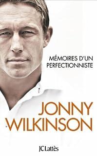 Mémoires d'un perfectionniste, Wilkinson, Jonny