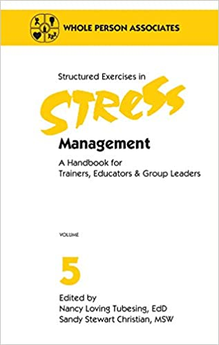 Structured Exercises in Stress Management: A Handbook for Trainers ...
