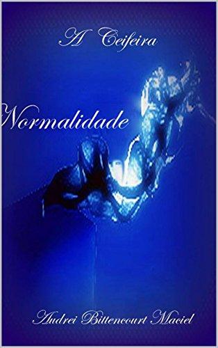 Normalidade: A morte é ruim. Dora é pior. (A Ceifeira Livro 1) (Portuguese Edition)