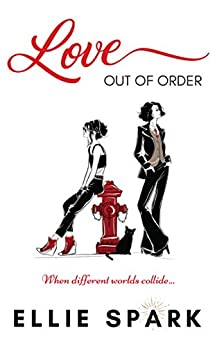 Love Out of Order by [Spark, Ellie]