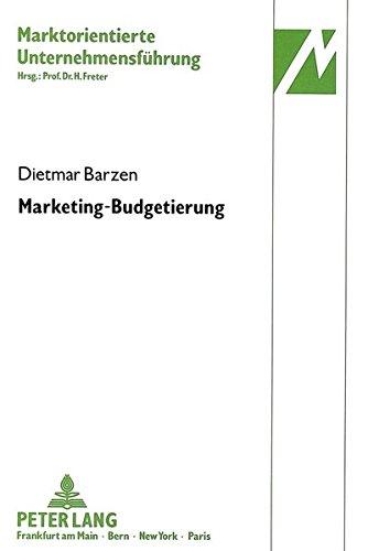 Marketing-Budgetierung (Marktorientierte Unternehmensführung) (German Edition) by Peter Lang GmbH, Internationaler Verlag der Wissenschaften