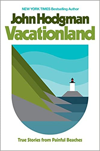 1a3a2a693755 Vacationland  True Stories from Painful Beaches  John Hodgman   9780735224803  Amazon.com  Books