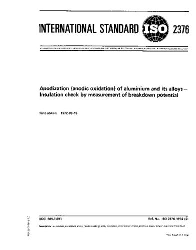 Download ISO 2376:1972, Anodization (anodic oxidation) of aluminium and its alloys - Insulation check by measurement of breakdown potential pdf