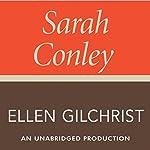 Sarah Conley: A Novel | Ellen Gilchrist