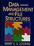 Data Management and File Structures, Loomis, Mary E., 0131983423