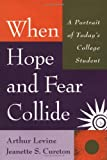 When Hope and Fear Collide: A Portrait of Today's College Student