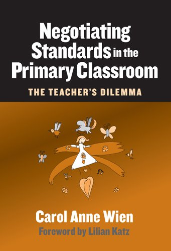 Negotiating Standards in the Primary Classroom: The Teacher's Dilemma (Early Childhood Education Series (Teachers Colleg