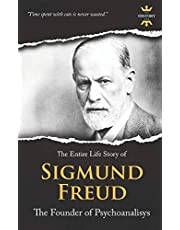 SIGMUND FREUD: The Founder of Psychoanalysis. The Entire Life Story