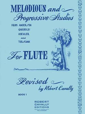 Melodious and Progressive Studies for Flute, Book 1: from Andersen, Gariboldi, Kohler and Terschak [Paperback] [2011] (Author) Robert Cavally