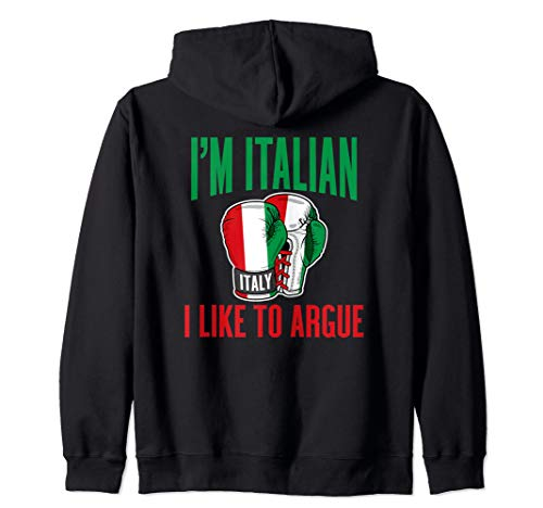 (I Like to Argue Italian Sayings Zip Hoodie)