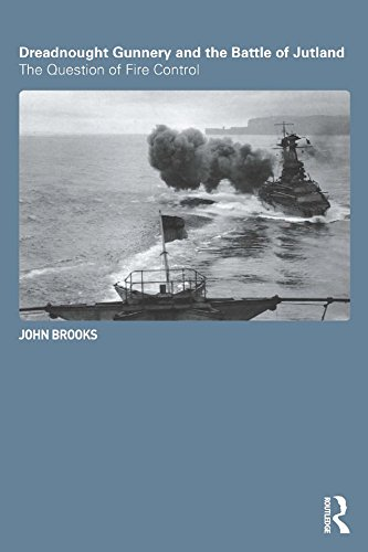 - Dreadnought Gunnery and the Battle of Jutland: The Question of Fire Control (Cass Series: Naval Policy and History Book 32)