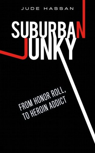 Download Suburban Junky: From Honor Roll to Heroin Addict pdf