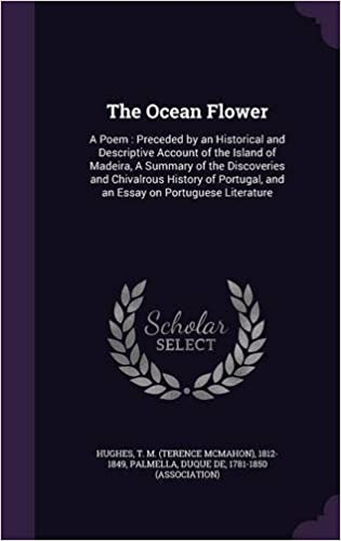 The Ocean Flower A Poem  Preceded By An Historical And Descriptive  The Ocean Flower A Poem  Preceded By An Historical And Descriptive  Account Of The Island Of Madeira A Summary Of The Discoveries And  Chivalrous  And  Yellow Wallpaper Analysis Essay also Business Law Essay Questions  Science Topics For Essays