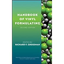 Handbook of Vinyl Formulating (Wiley Series on Polymer Engineering and Technology 3) (English Edition)
