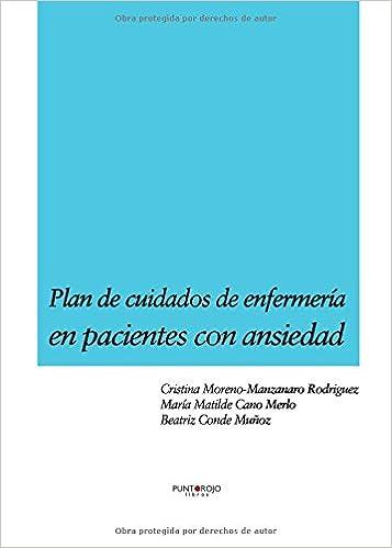 Plan de cuidados de enfermería en pacientes con ansiedad (Spanish Edition): Vv. Aa.: 9788416007509: Amazon.com: Books