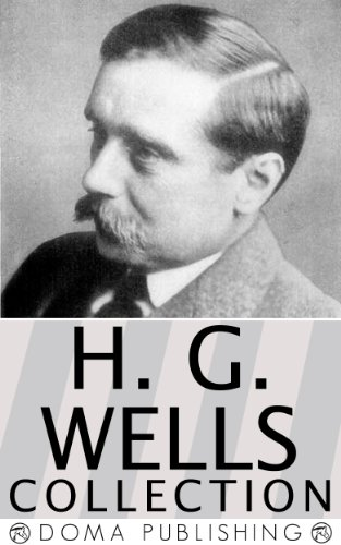 H.G. Wells Collection, Over 50 Works: The War of the Worlds, The Invisible Man, Time Machine, Island of Dr. Moreau, Little Wars, World Set Free, Tales ... and Time, When the Sleeper Wakes & MORE!