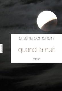 Quand la nuit : roman, Comencini, Cristina