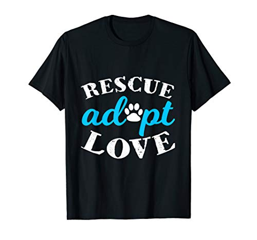 - Rescue Adopt Love Animal Lover Shirt