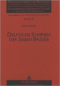 Deutsche Stimmen Der Sieben Brueder: Ideologie, Poetik Und Funktionen Literarischer Uebersetzung (Nordeuropaeische Beitraege Aus Den Human- Und Gesellschaftsw)