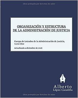 Organización y Estructura de la Administración de Justicia: Acceso al Cuerpo de Letrados de la Administración de Justicia, turno libre (Spanish Edition): ...