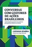 capa de Conversas com gestores de ações brasileiros: A fórmula dos grandes investidores para ganhar dinheiro em bolsa