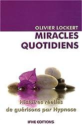 Miracles quotidiens : Histoires réelles de guérisons par Hypnose