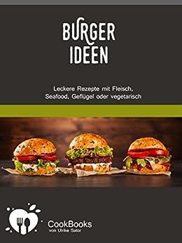 burger ideen leckere rezepte f r hamburger und cheeseburger mit fleisch seafood. Black Bedroom Furniture Sets. Home Design Ideas