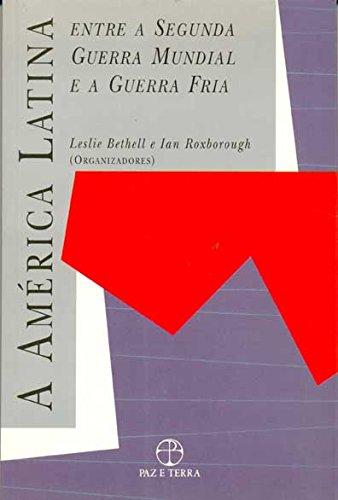 América Latina Entre a Segunda Guerra Mundial e a Guerra Fria