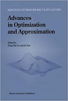 Advances in Optimization and Approximation (Nonconvex Optimization and Its Applications)
