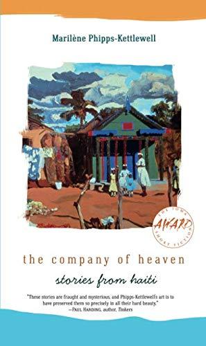 The Company of Heaven: Stories from Haiti (Iowa Short Fiction Award)