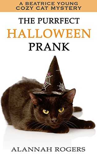 The Purrfect Halloween Prank (Beatrice Young Cozy Cat Mysteries Book 4)