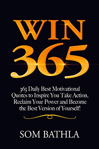 Win 365 365 Daily Best Motivational Quotes To Inspire You Take