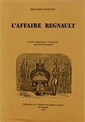 Benjamin Constant. L'affaire Régnault