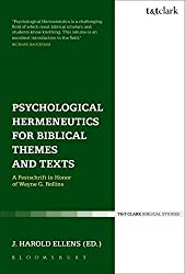 Psychological Hermeneutics for Biblical Themes and Texts: A Festschrift in Honor of Wayne G. Rollins (T&T Clark Biblical Studies)