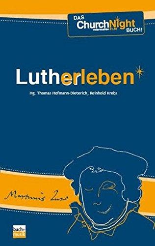 Lutherleben: Das ChurchNight-Buch