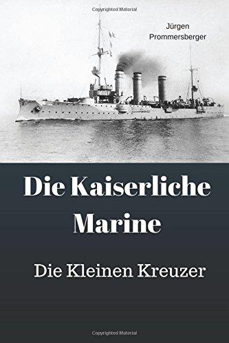 Die Kaiserliche Marine: Die Kleinen Kreuzer