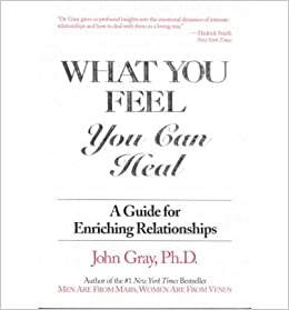 Book [(What You Feel You Can Heal)] [Author: John Gray] published on (April, 1994)