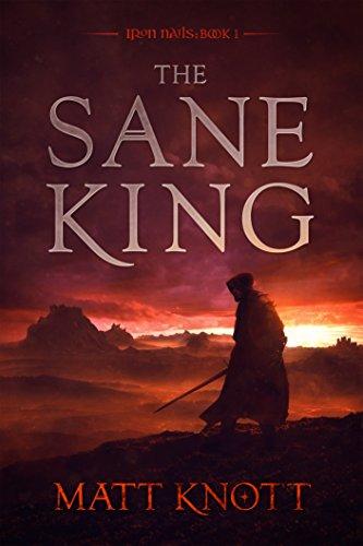 Amazon the sane king iron nails book 1 ebook matt knott the sane king iron nails book 1 by knott matt fandeluxe Gallery