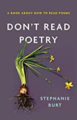An award-winning poet offers a brilliant introduction to the joys--and challenges--of the genre                              In Don't Read Poetry, award-winning poet and literary critic Stephanie Burt offers an accessible intr...