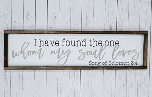 I have found the one whom my soul loves, song of solomon 3:4 sign, DUAL, over the bed sign, Master Bedroom Decor, for wedding head table, Farmhouse sign, fixer upper style ()