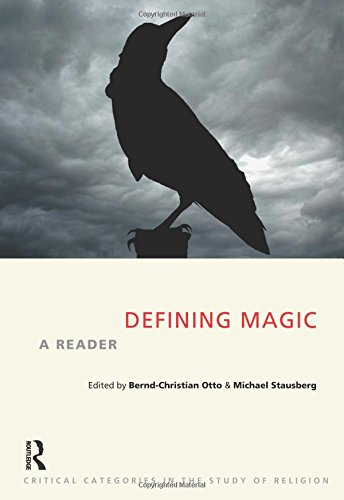 Defining Magic: A Reader (Critical Categories in the Study of Religion) pdf