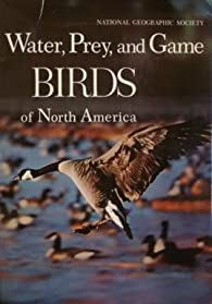 Water, Prey, and Game Birds of North America par Wetmore Alexander